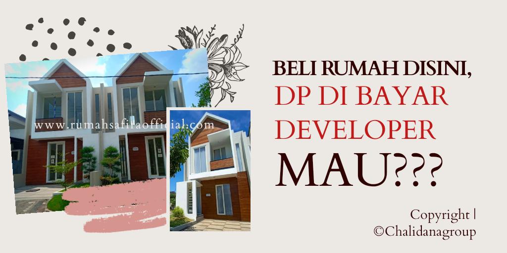 Beli Rumah Disini DP Dibayar Developer